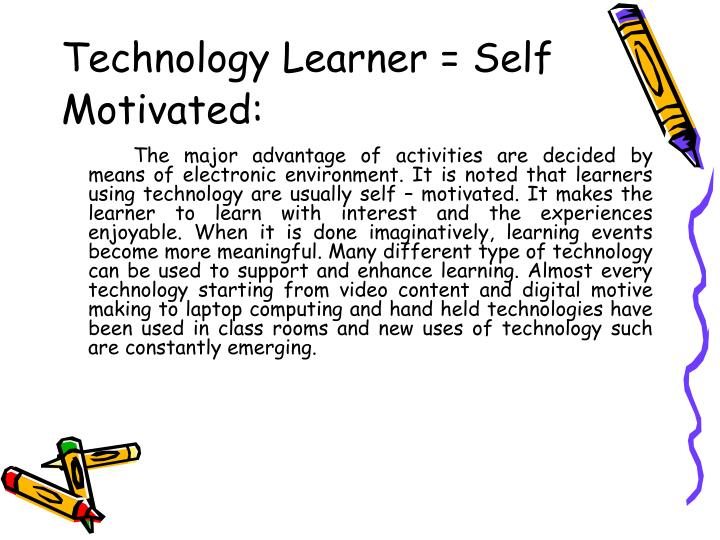 Technology Learner = Self Motivated: