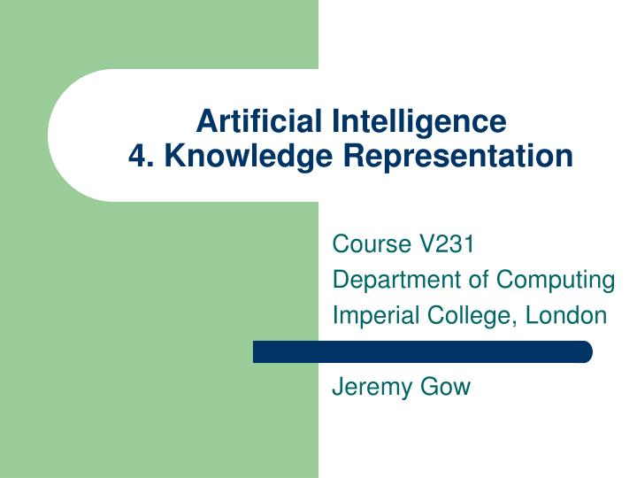 Artificial intelligence 4 knowledge representation