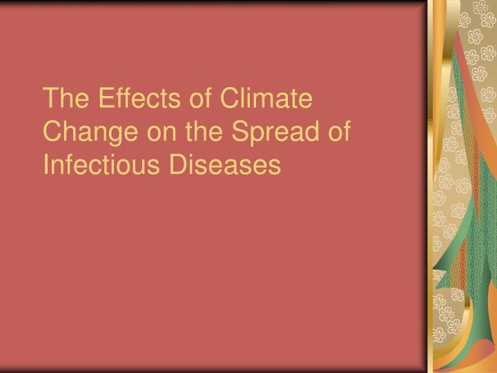 The effects of climate change on the spread of infectious diseases
