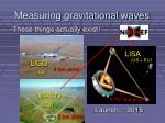 measuring gravitational waves5