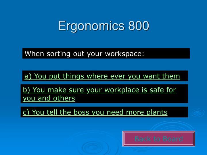 Ergonomics 800