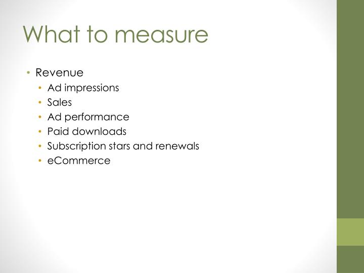 What to measure