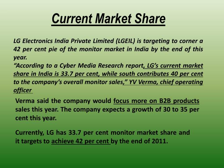 LG Electronics India Private Limited (LGEIL) is targeting to corner a 42 per cent pie of the monitor market in India by the end of this year.