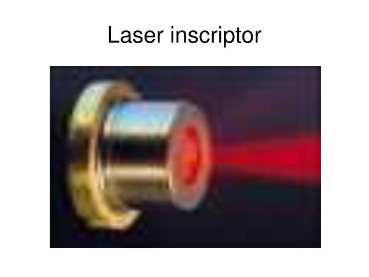 Laser inscriptor