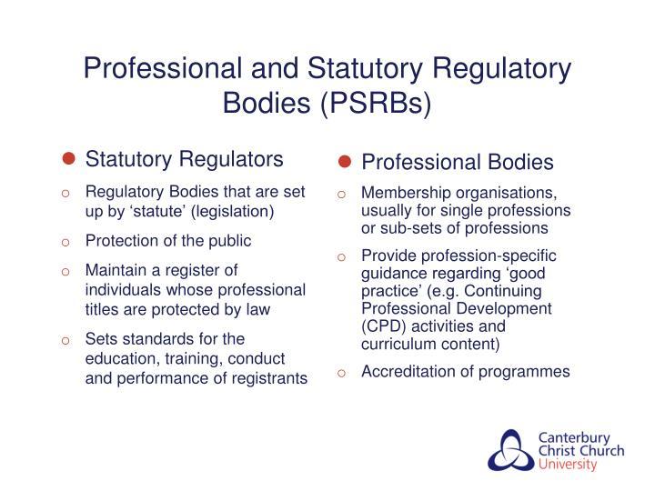 Professional and Statutory Regulatory Bodies (PSRBs)