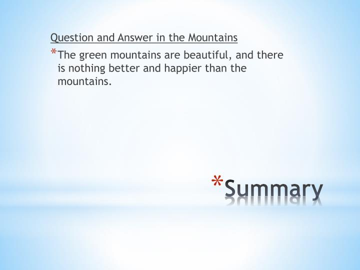 Question and Answer in the Mountains