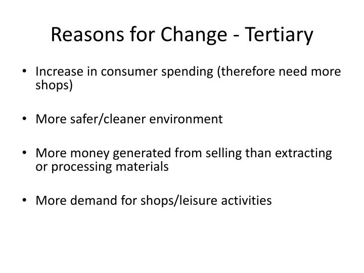 Reasons for Change - Tertiary