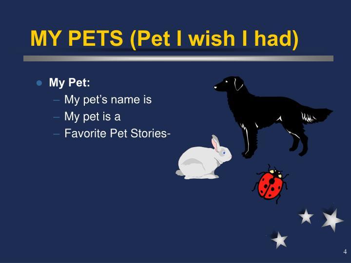MY PETS (Pet I wish I had)