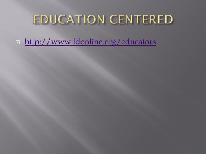 EDUCATION CENTERED