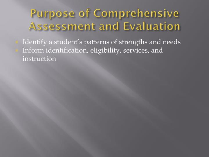 Purpose of Comprehensive Assessment and Evaluation