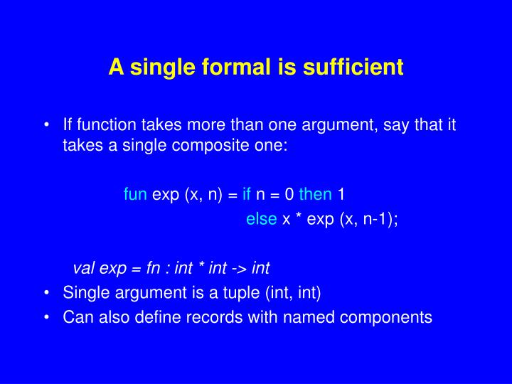 A single formal is sufficient