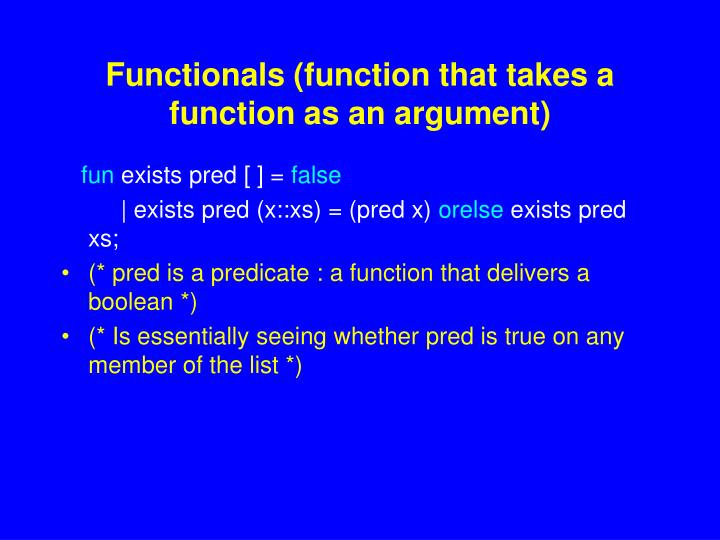Functionals (function that takes a function as an argument)