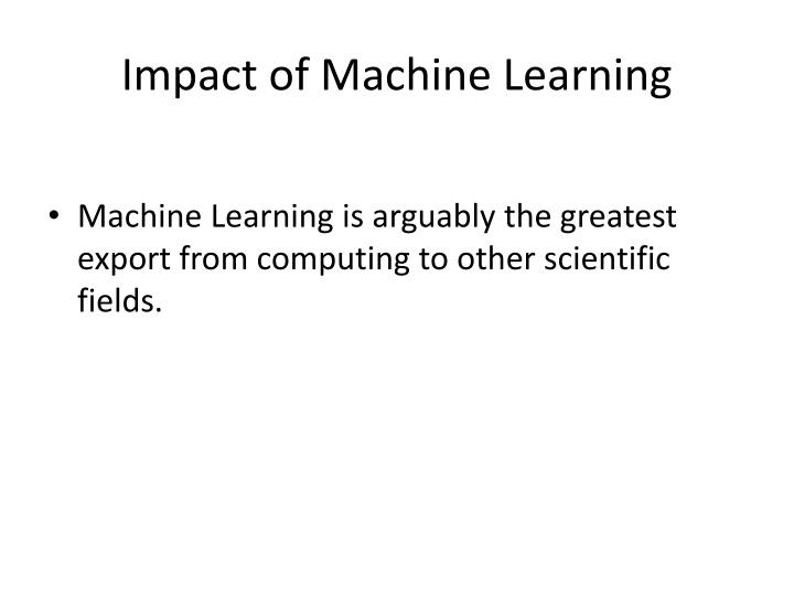 Impact of Machine Learning