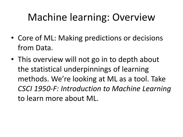 Machine learning: Overview