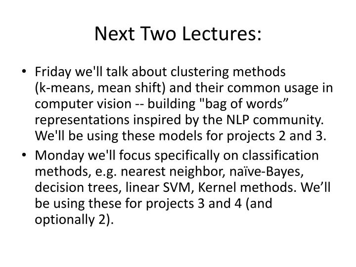 Next Two Lectures: