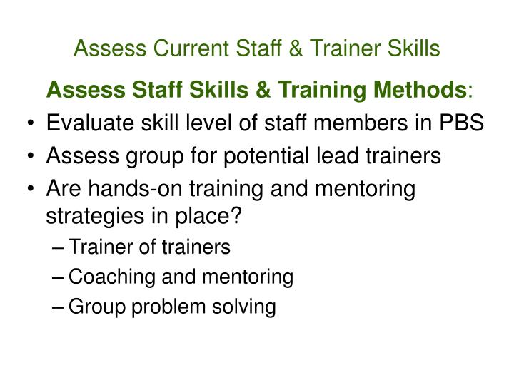 Assess Current Staff & Trainer Skills