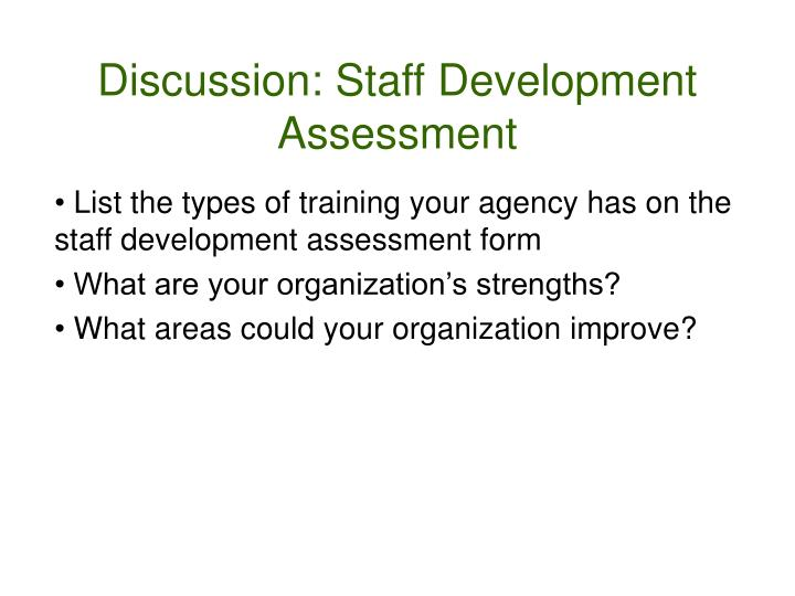 Discussion: Staff Development Assessment