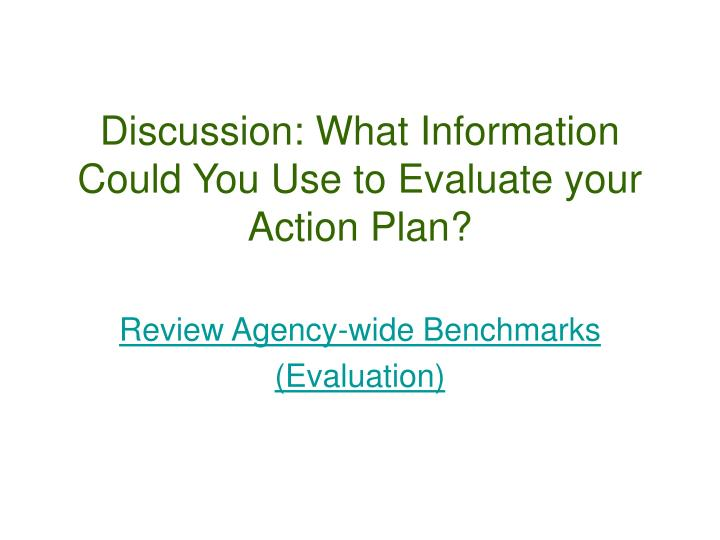 Discussion: What Information Could You Use to Evaluate your Action Plan?