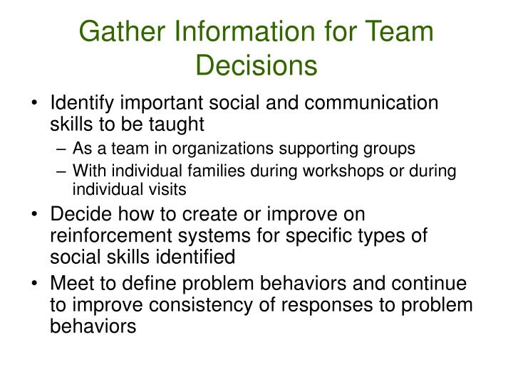 Gather Information for Team Decisions