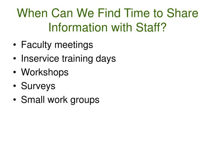 When Can We Find Time to Share Information with Staff?