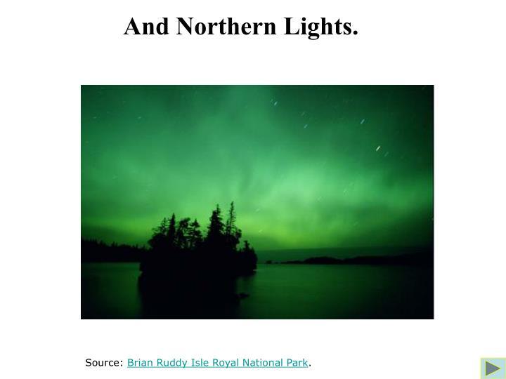 And Northern Lights.