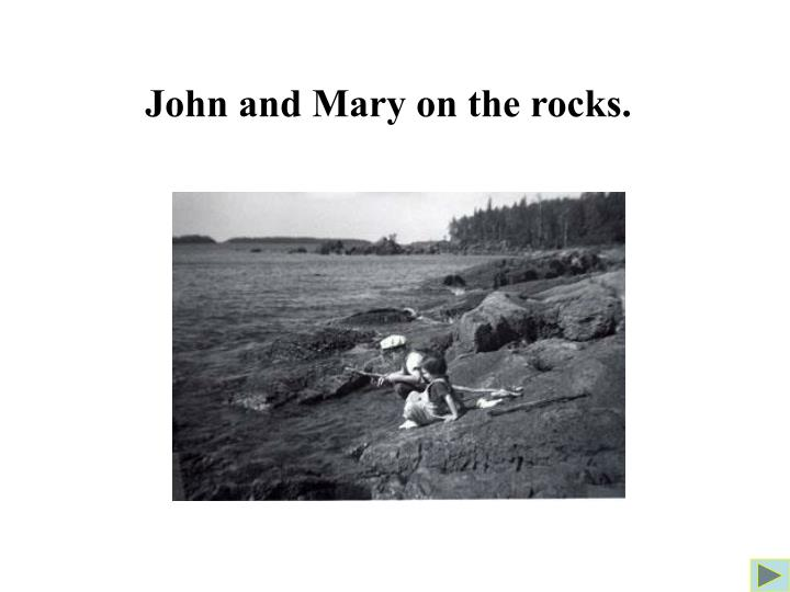 John and Mary on the rocks.