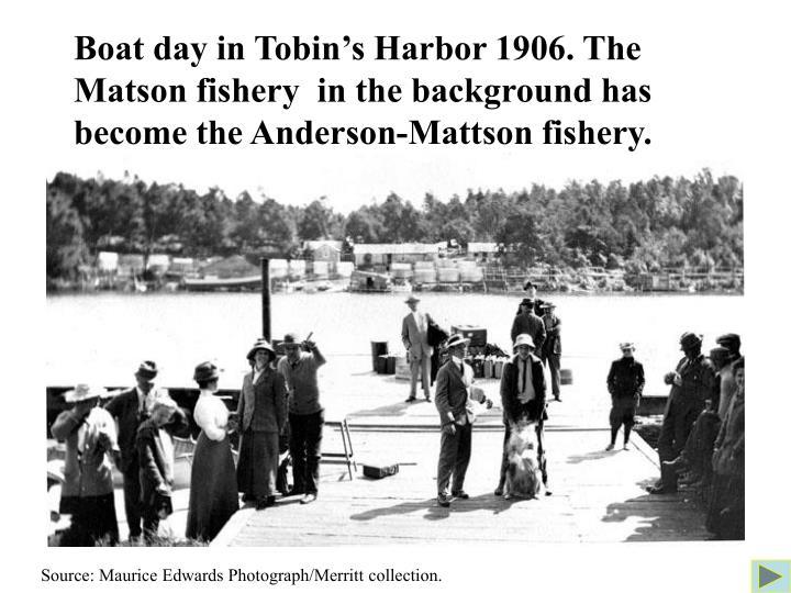 Boat day in Tobin's Harbor 1906. The