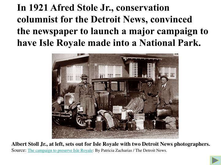 In 1921 Afred Stole Jr., conservation