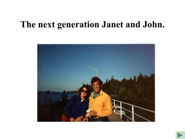 The next generation Janet and John.