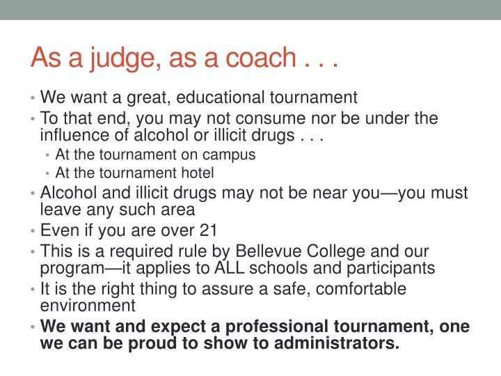 As a judge, as a coach . . .