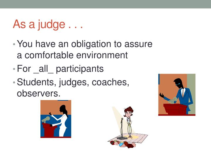 As a judge . . .