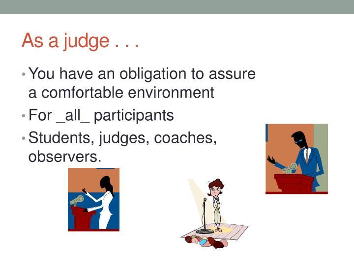 As a judge . . .