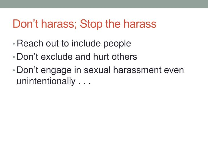 Don't harass; Stop the harass