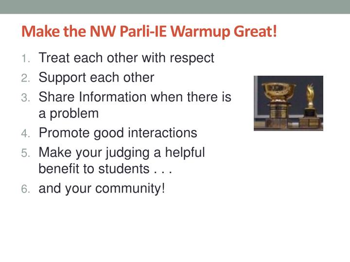 Make the NW Parli-IE Warmup Great!