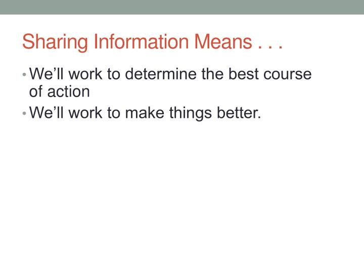 Sharing Information Means . . .