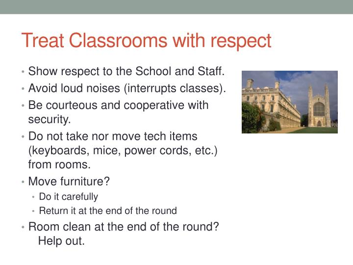 Treat Classrooms with respect