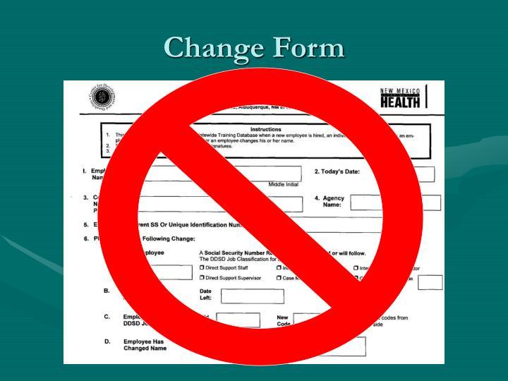 Change Form