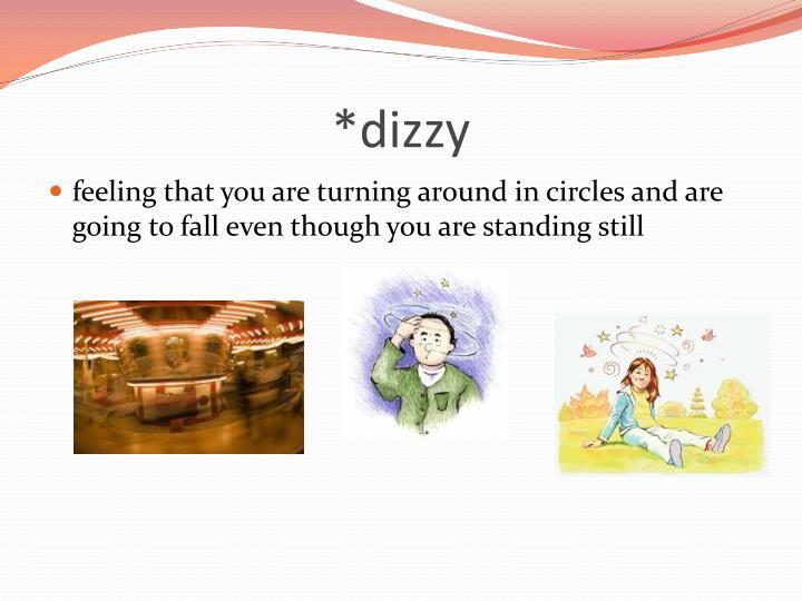 *dizzy