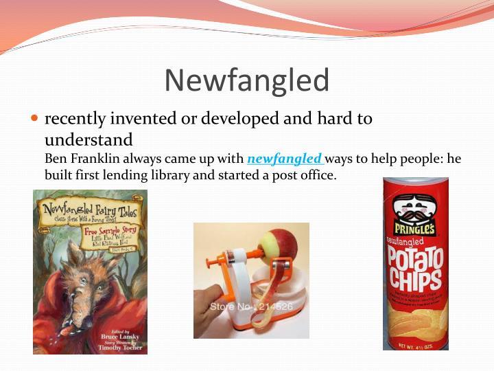 Newfangled