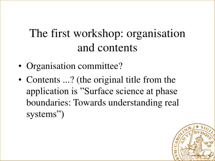 The first workshop: organisation