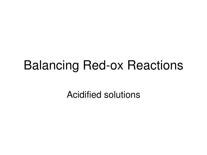 Balancing red ox reactions