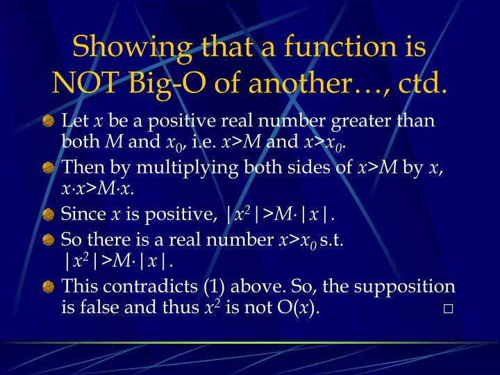 Showing that a function is NOT Big-O of another…, ctd.