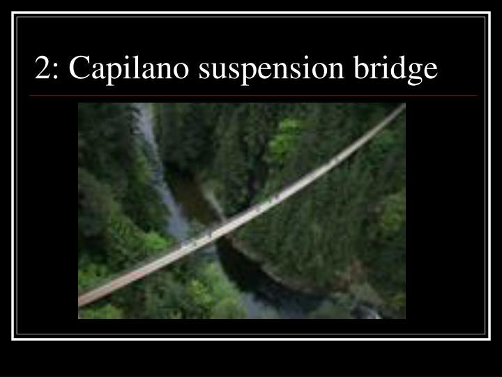 2: Capilano suspension bridge