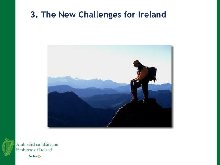 3. The New Challenges for Ireland