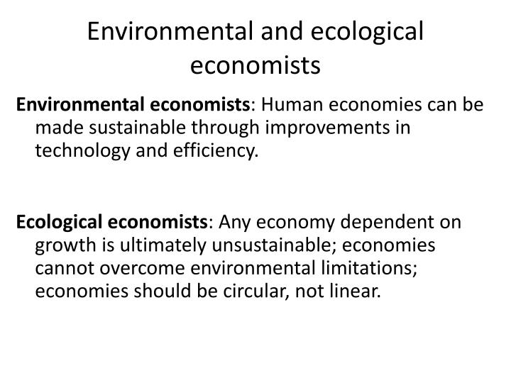 Environmental and ecological economists