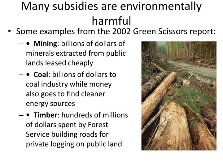 Many subsidies are environmentally harmful