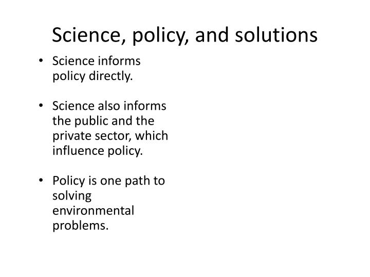 Science, policy, and solutions