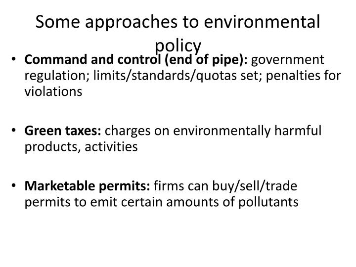 Some approaches to environmental policy