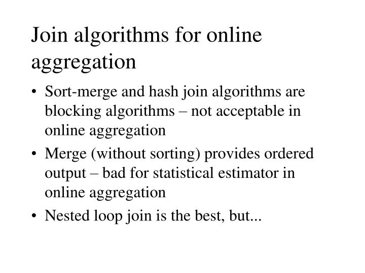 Join algorithms for online aggregation