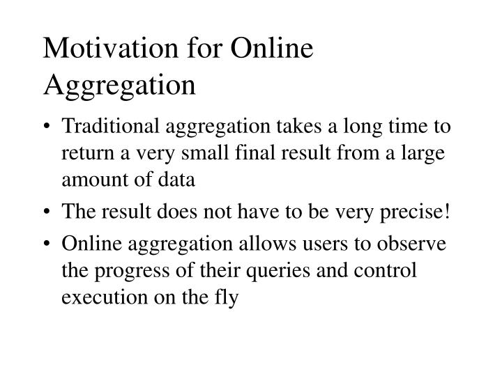 Motivation for online aggregation
